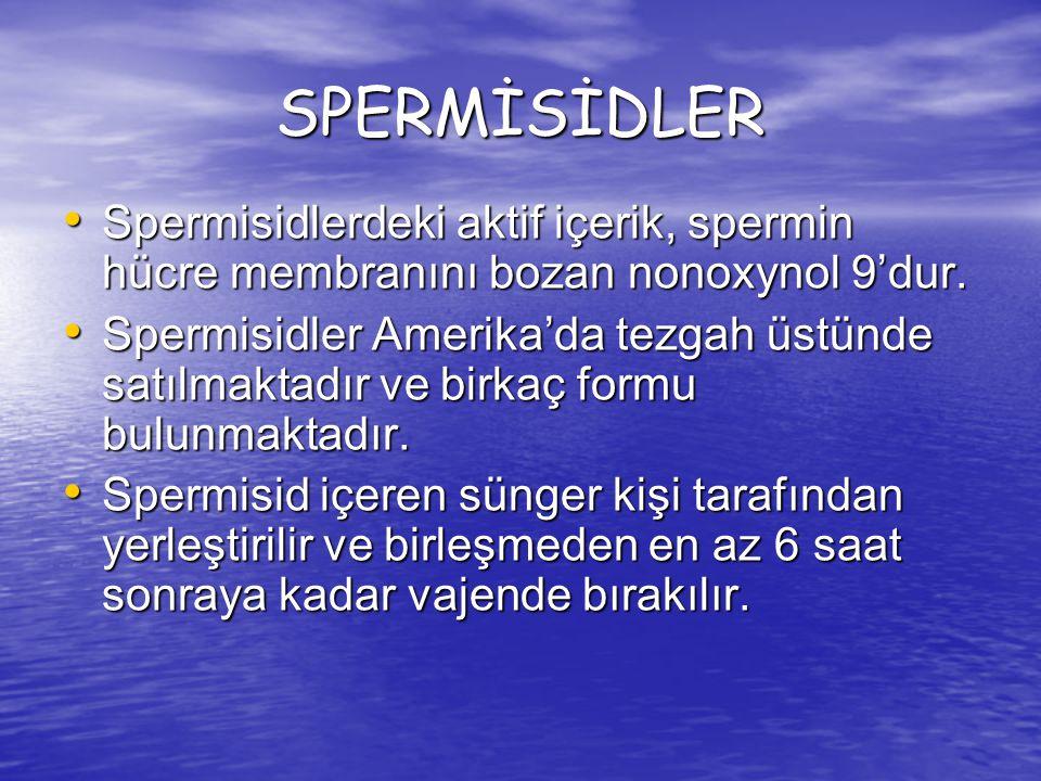 SPERMİSİDLER Spermisidlerdeki aktif içerik, spermin hücre membranını bozan nonoxynol 9'dur. Spermisidlerdeki aktif içerik, spermin hücre membranını bo