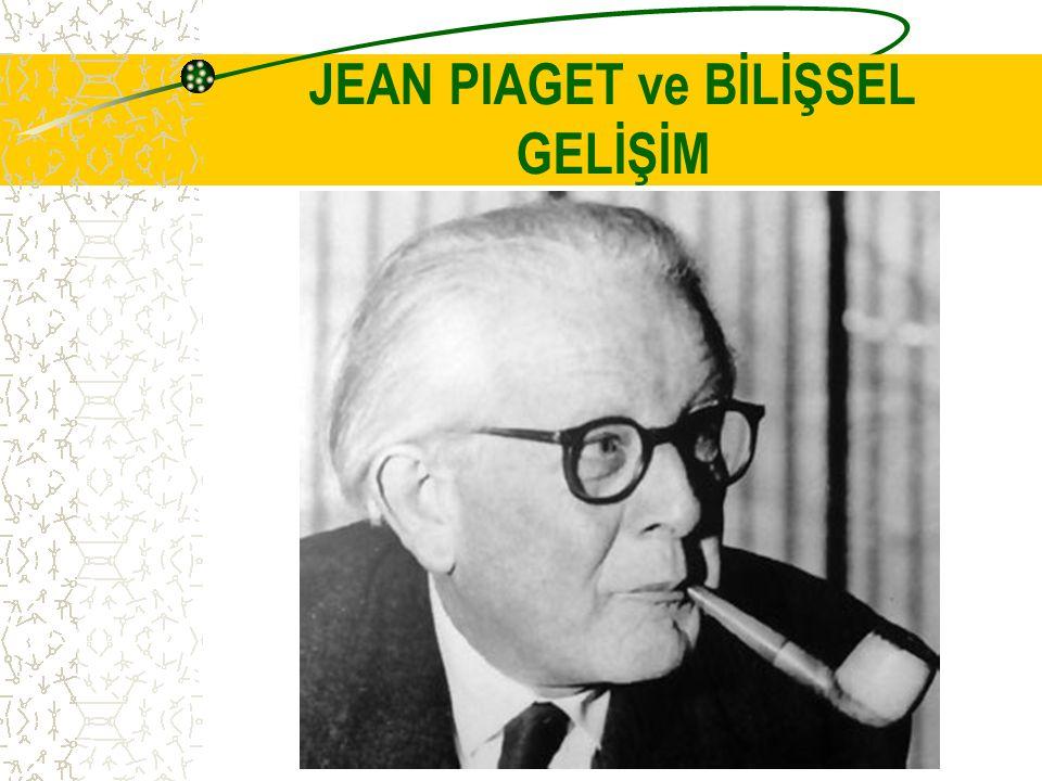 Piaget'e Göre Bilişsel Gelişim Dönemleri 1.DUYUSAL MOTOR DÖNEMİ (0-2) 2.