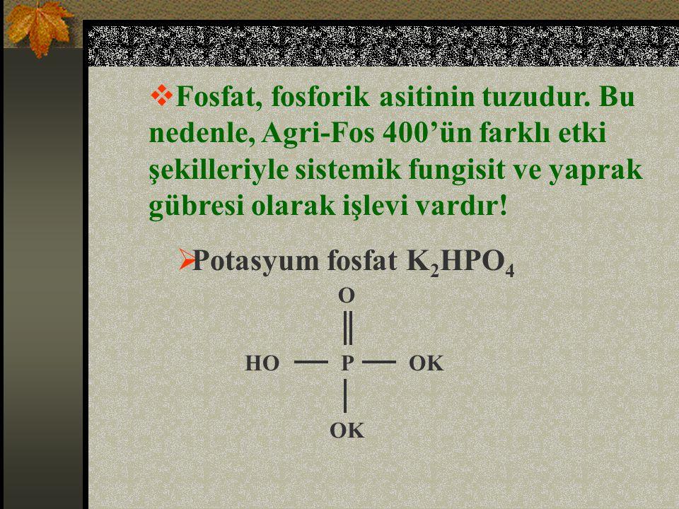  Fosfat, fosforik asitinin tuzudur.
