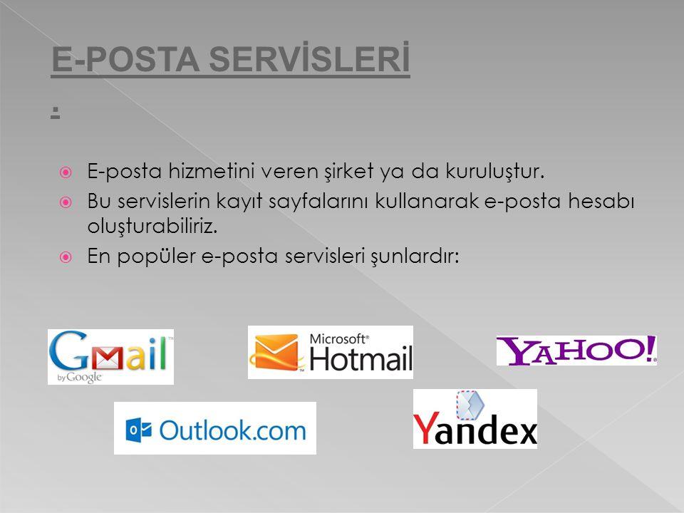  E-posta hizmetini veren şirket ya da kuruluştur.  Bu servislerin kayıt sayfalarını kullanarak e-posta hesabı oluşturabiliriz.  En popüler e-posta