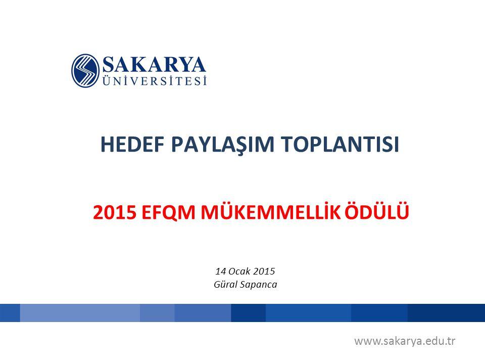 HEDEF PAYLAŞIM TOPLANTISI 14 Ocak 2015 Güral Sapanca 2015 EFQM MÜKEMMELLİK ÖDÜLÜ