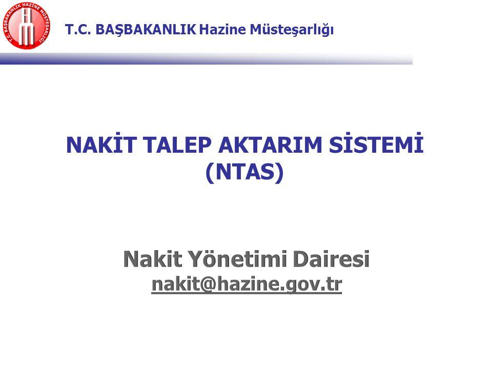 T.C. BAŞBAKANLIK Hazine Müsteşarlığı NAKİT TALEP AKTARIM SİSTEMİ (NTAS)