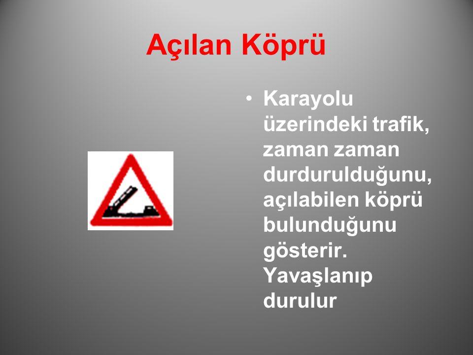 Dur Tali yoldan anayol kavşağına gelindiğini bildirir.