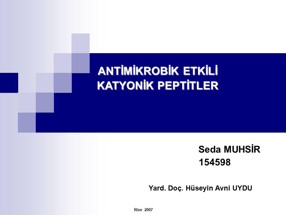 Antimikrobik etkili katyonik peptitlerin etki mekanizmaları Antimikrobik etkili katyonik peptitlerin pozitif yüklü ve hidrofobik olması bu maddelerin bakteri membranıyla etkileşime girmeleri için çok önemlidir.