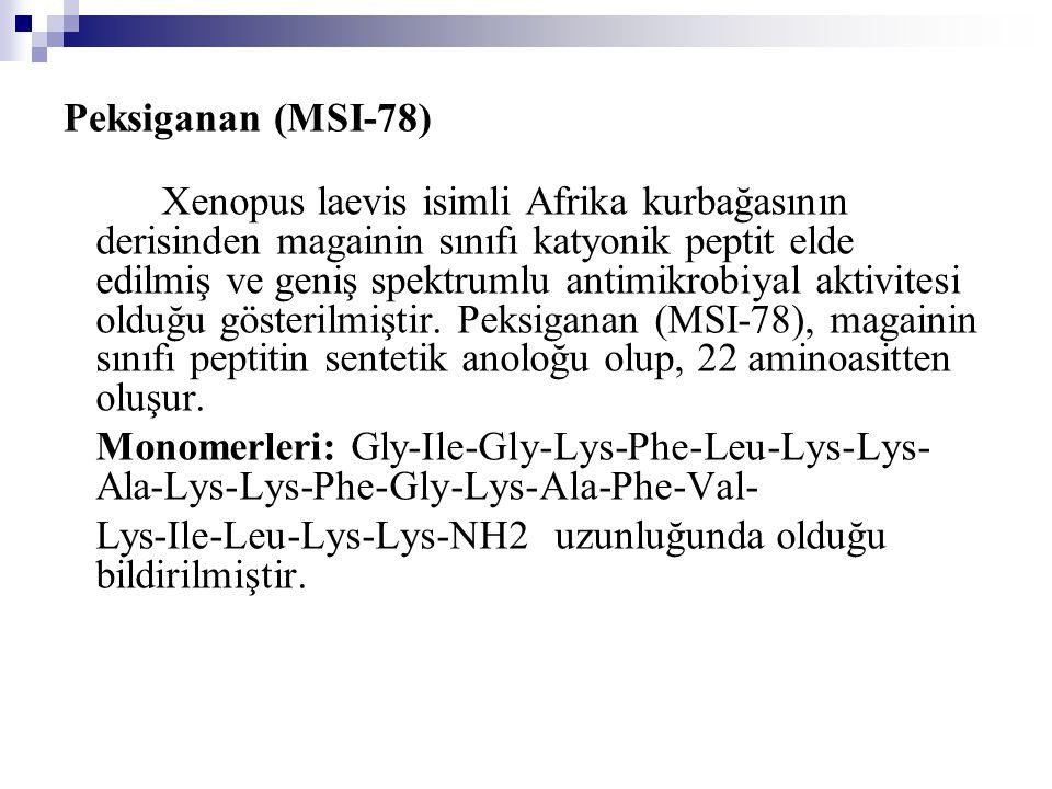 Peksiganan (MSI-78) Xenopus laevis isimli Afrika kurbağasının derisinden magainin sınıfı katyonik peptit elde edilmiş ve geniş spektrumlu antimikrobiyal aktivitesi olduğu gösterilmiştir.