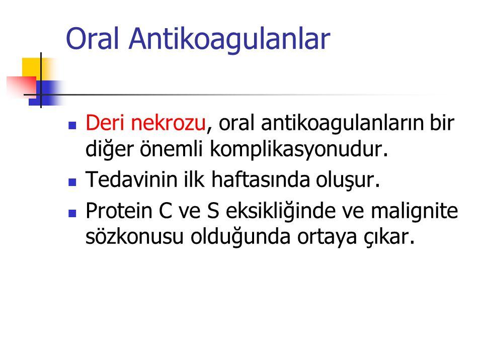 Oral Antikoagulanlar Deri nekrozu, oral antikoagulanların bir diğer önemli komplikasyonudur.