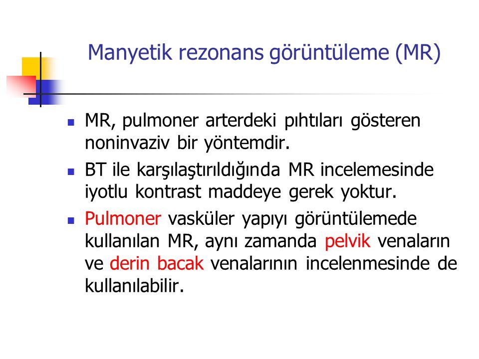 Manyetik rezonans görüntüleme (MR) MR, pulmoner arterdeki pıhtıları gösteren noninvaziv bir yöntemdir.