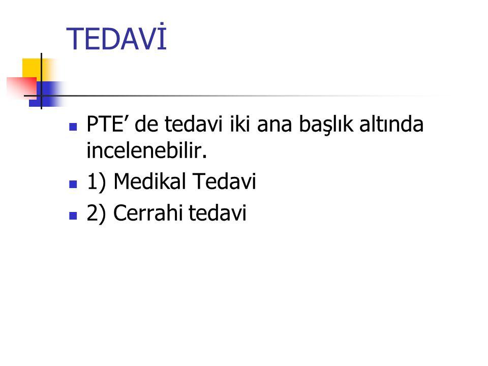 TEDAVİ PTE' de tedavi iki ana başlık altında incelenebilir. 1) Medikal Tedavi 2) Cerrahi tedavi