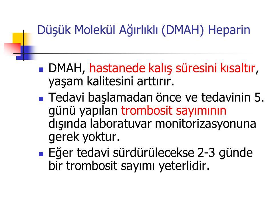 Düşük Molekül Ağırlıklı (DMAH) Heparin DMAH, hastanede kalış süresini kısaltır, yaşam kalitesini arttırır.