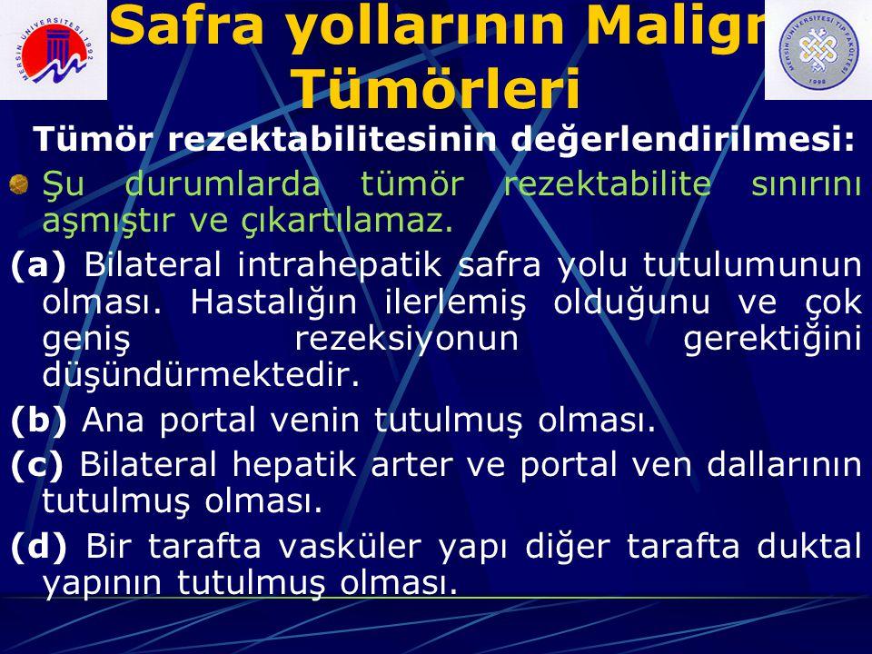 Safra yollarının Malign Tümörleri Tümör rezektabilitesinin değerlendirilmesi: Şu durumlarda tümör rezektabilite sınırını aşmıştır ve çıkartılamaz. (a)
