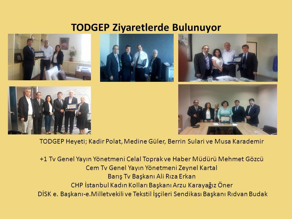 TODGEP Ziyaretlerde Bulunuyor TODGEP Gecesi'ne katılan kamu kurumu yöneticilerini, tüm siyasi partileri ve sivil toplum kuruluşları yöneticilerini ayrı ayı ziyaret ettik.