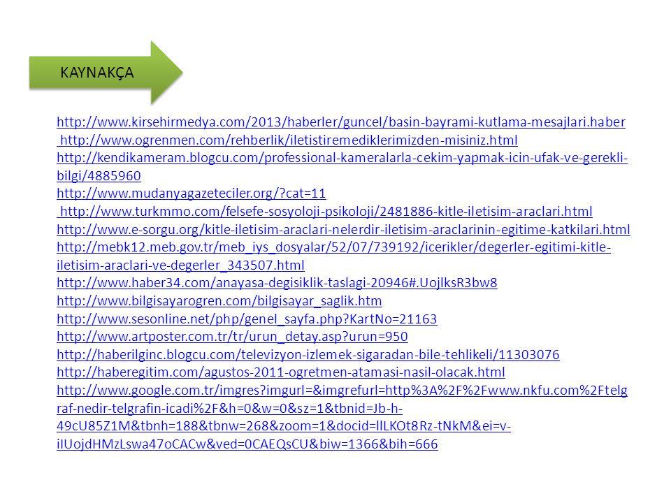 http://www.kirsehirmedya.com/2013/haberler/guncel/basin-bayrami-kutlama-mesajlari.haber http://www.ogrenmen.com/rehberlik/iletistiremediklerimizden-mi