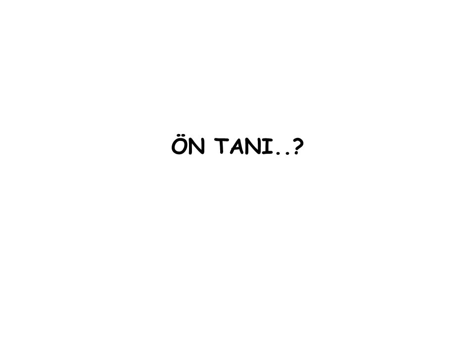ÖN TANI..?