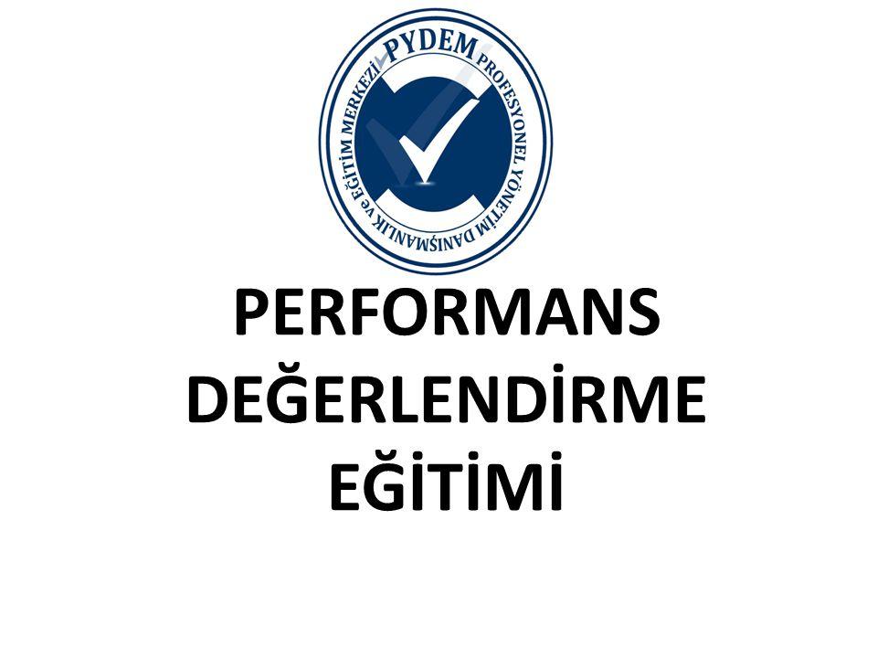 Performans Değerlendirme Bireyin belirli bir dönemdeki fiili başarısını ve geleceğe yönelik gelişme potansiyelini belirlemek için yapılan değerlendirme çalışmalarına performans değerlendirme denir.