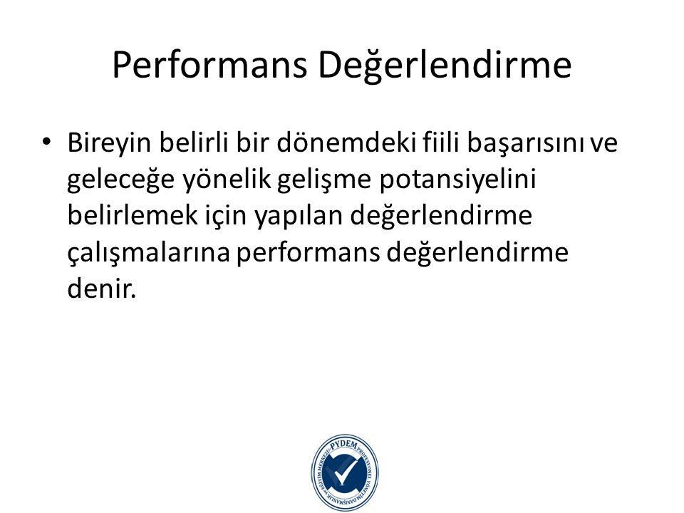 Performans değerlendirme Bir süreçtir Duygusal bir süreçtir.