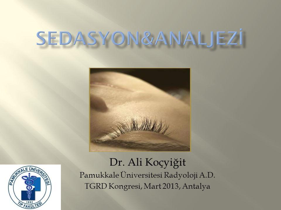 Dr. Ali Koçyiğit Pamukkale Üniversitesi Radyoloji A.D. TGRD Kongresi, Mart 2013, Antalya