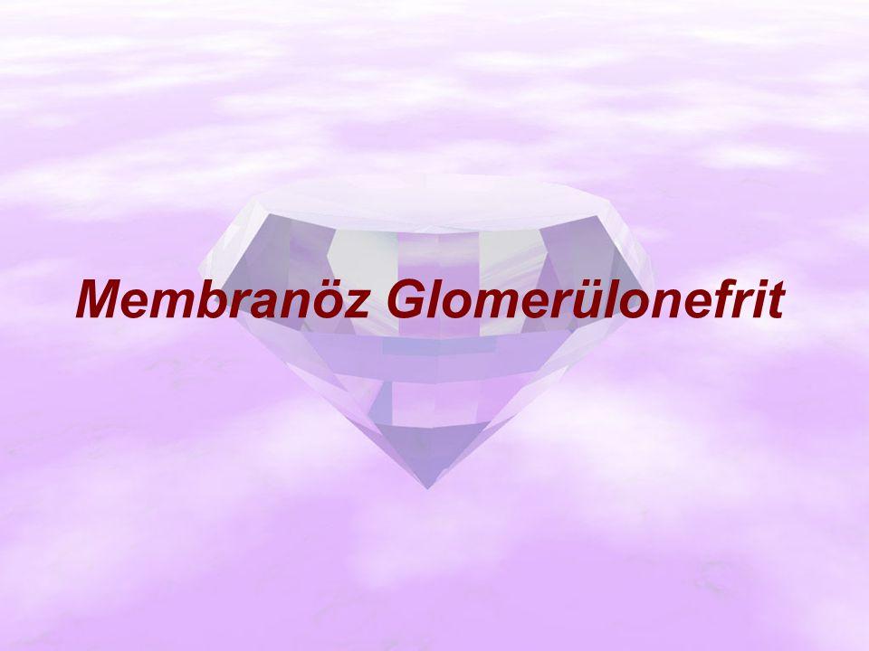 Membranöz Glomerülonefrit
