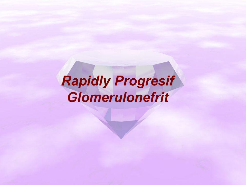 Rapidly Progresif Glomerulonefrit