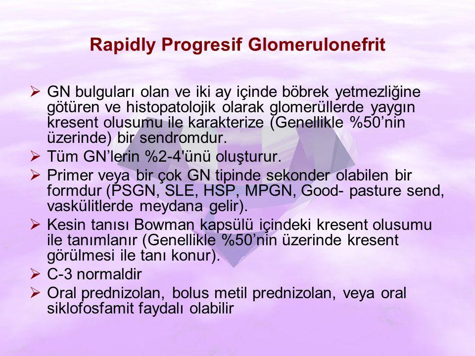  GN bulguları olan ve iki ay içinde böbrek yetmezliğine götüren ve histopatolojik olarak glomerüllerde yaygın kresent olusumu ile karakterize (Genellikle %50'nin üzerinde) bir sendromdur.