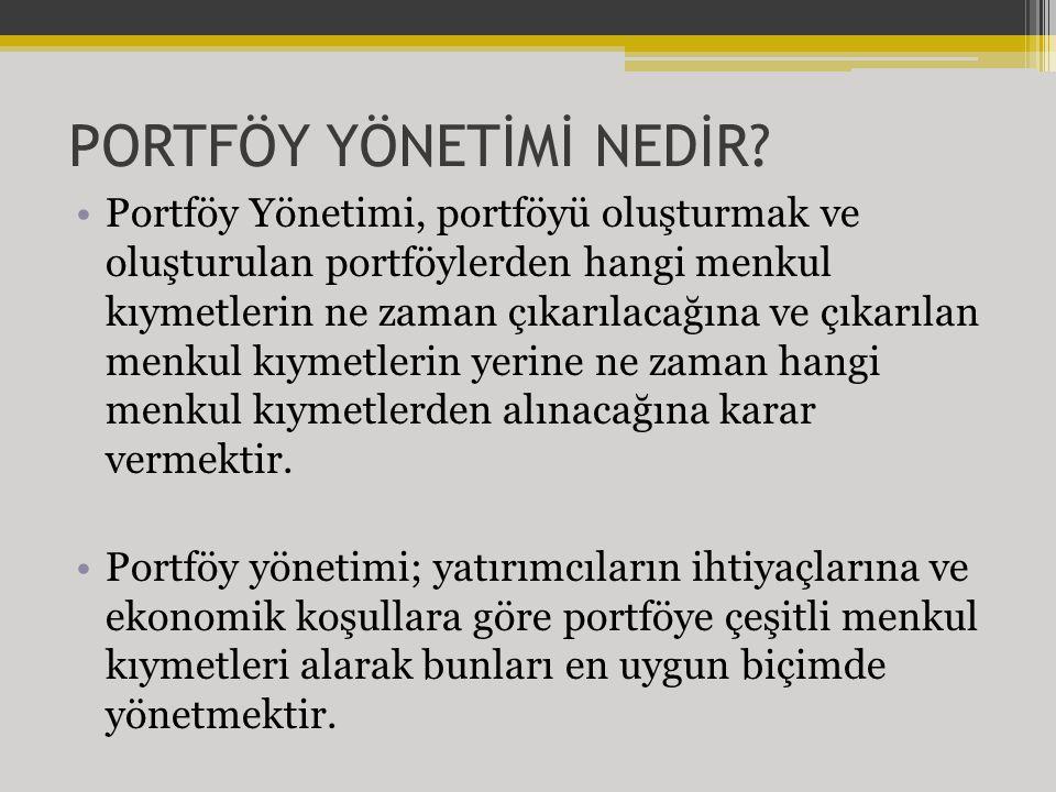 PORTFÖY YÖNETİMİ Portföy yönetimi kavramı üç temel faaliyeti içeren şekilde tanımlanabilir.