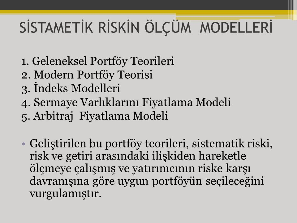 SİSTAMETİK RİSKİN ÖLÇÜM MODELLERİ 1.Geleneksel Portföy Teorileri 2.