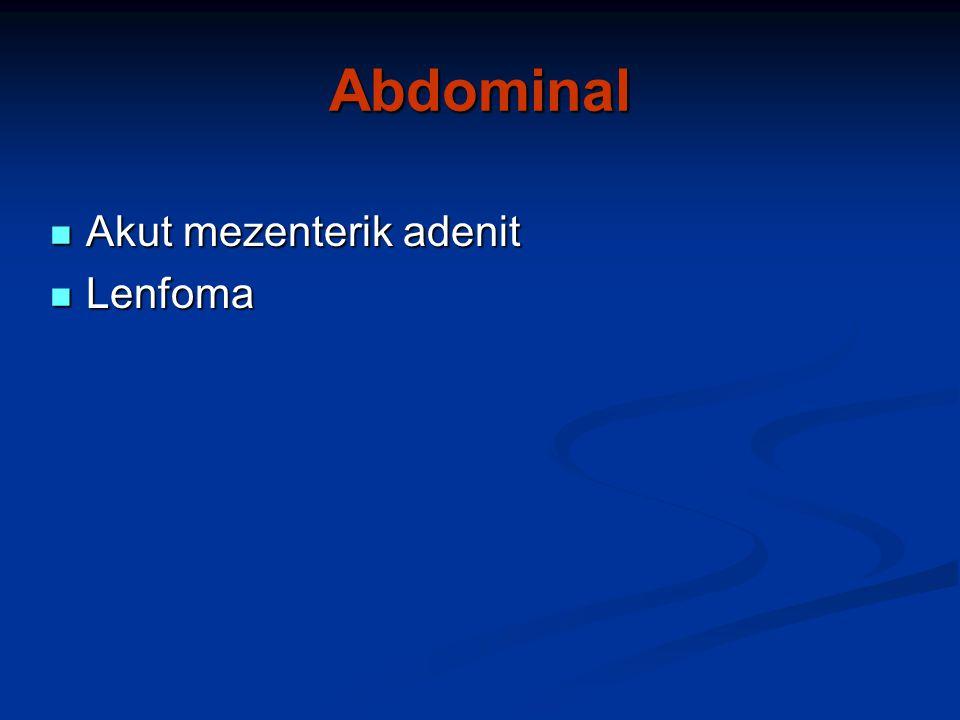 Abdominal Akut mezenterik adenit Akut mezenterik adenit Lenfoma Lenfoma