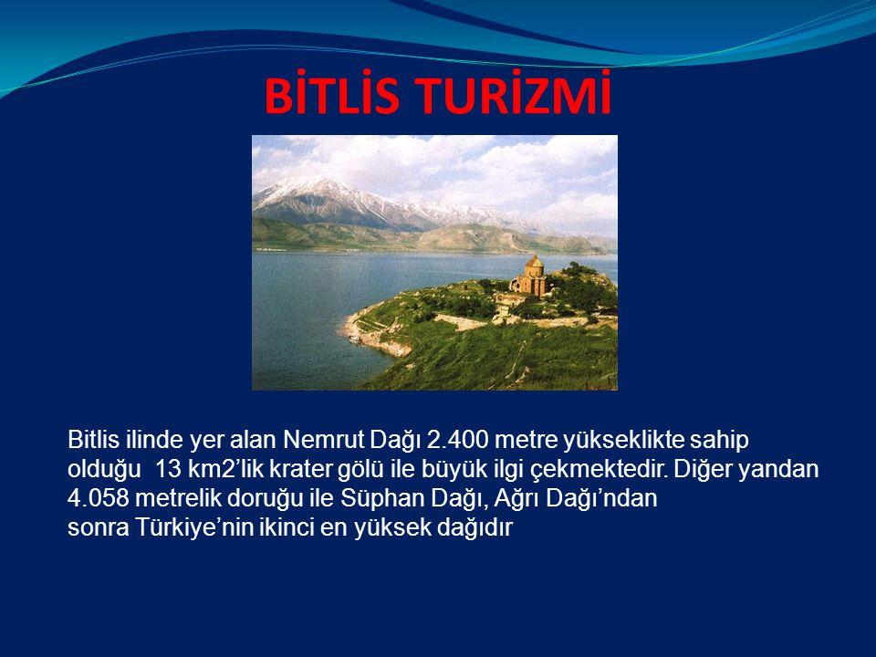 BİTLİS TURİZMİ Bitlis ilinde yer alan Nemrut Dağı 2.400 metre yükseklikte sahip olduğu 13 km2'lik krater gölü ile büyük ilgi çekmektedir.