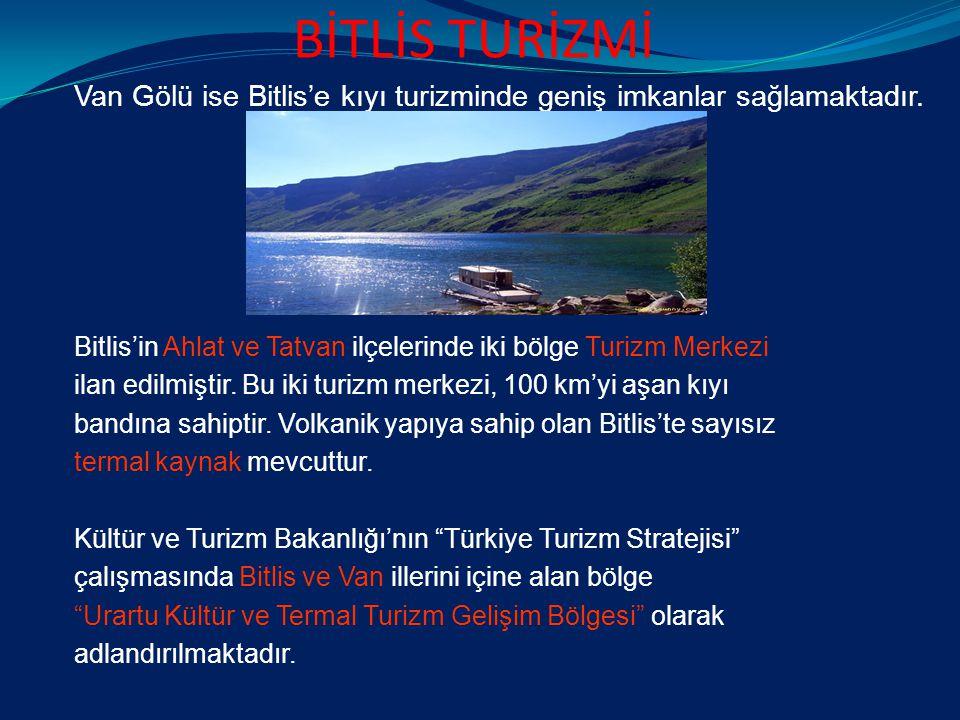 BİTLİS TURİZMİ Van Gölü ise Bitlis'e kıyı turizminde geniş imkanlar sağlamaktadır.