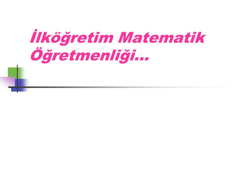 İlköğretim Matematik Öğretmenliği…