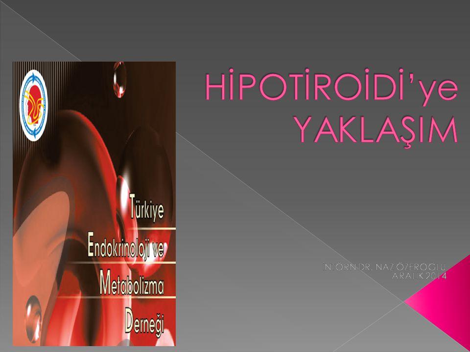  Tanım:Hipotiroidi tiroid hormonlarının azalması veya üretiminin durmasıyla ortaya çıkan,dolayısıyla metabolik olayların yavaşlamasıyla karakterize klinik tablodur.