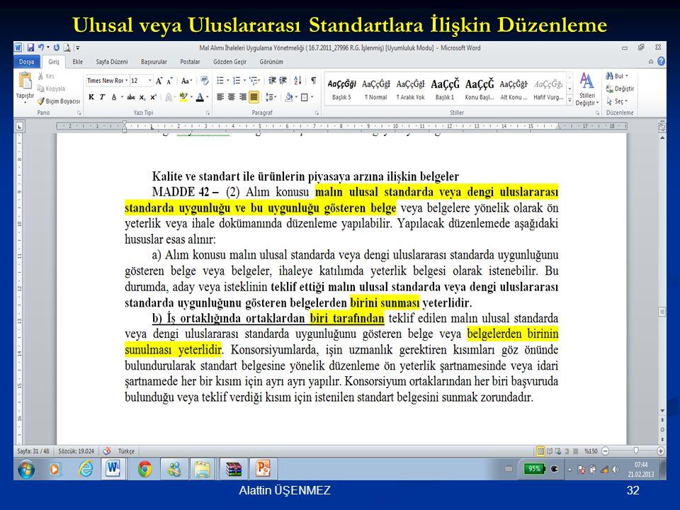 Ulusal veya Uluslararası Standartlara İlişkin Düzenleme 32Alattin ÜŞENMEZ