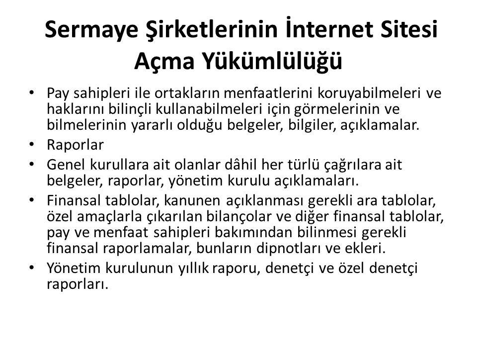 Sermaye Şirketlerinin İnternet Sitesi Açma Yükümlülüğü Pay sahipleri ile ortakların menfaatlerini koruyabilmeleri ve haklarını bilinçli kullanabilmele
