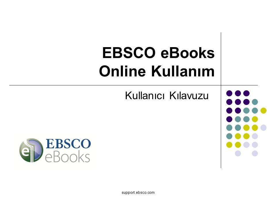 support.ebsco.com Kullanıcı Kılavuzu EBSCO eBooks Online Kullanım