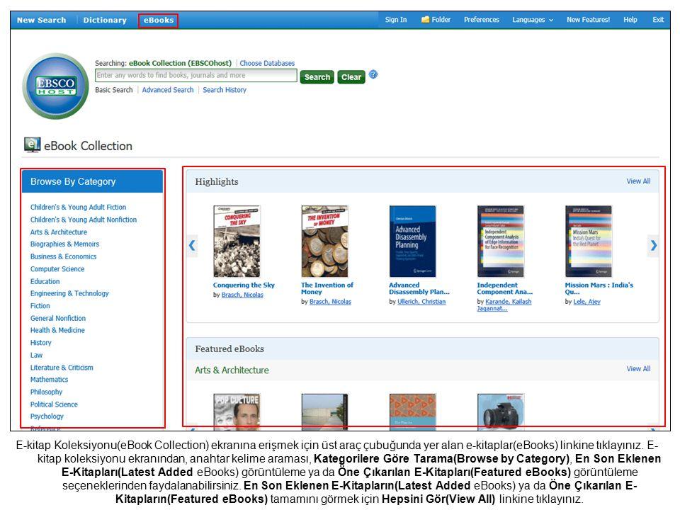 E-kitap Koleksiyonu(eBook Collection) ekranına erişmek için üst araç çubuğunda yer alan e-kitaplar(eBooks) linkine tıklayınız.