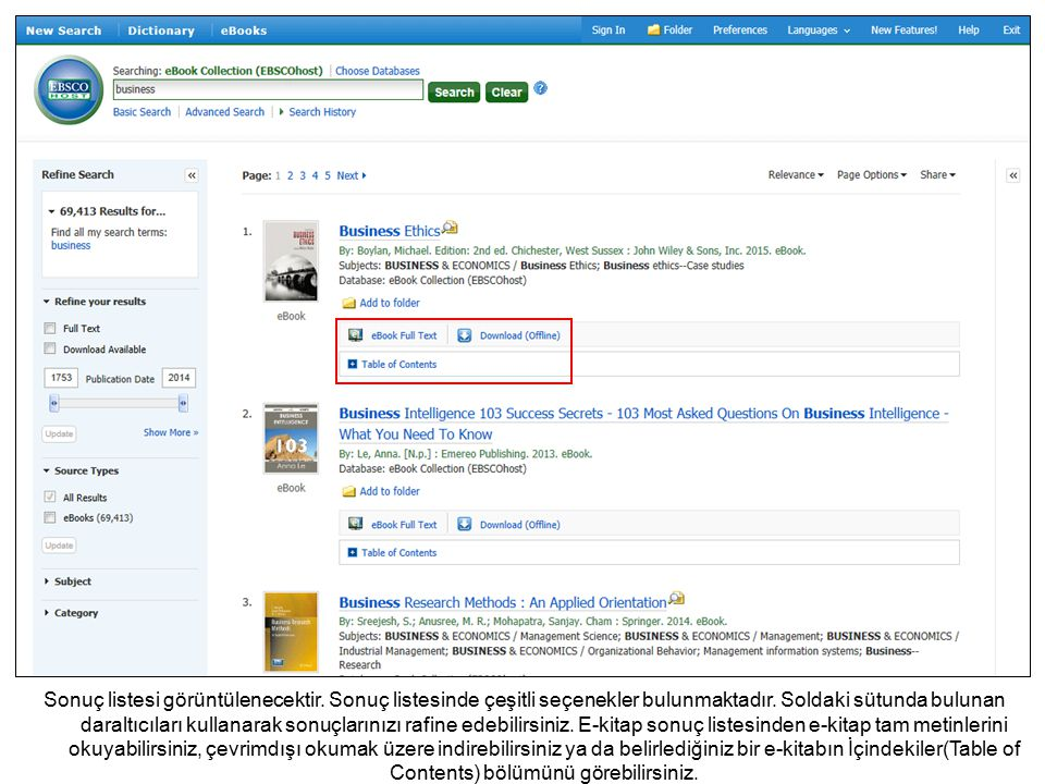 E-kitap Tam Metin(eBook Full Text) ibaresinin altında yer alan İçindekiler(Table of Contents) linkine tıklayarak bir e-kitabın içindekiler listesini görüntüleyebilirsiniz.
