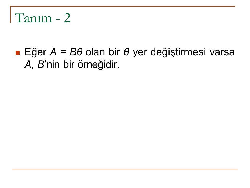Tanım – 3 C hem A'nın hem B'nin bir örneği ise A ve B'nin ortak örneğidir (common instance) denir.