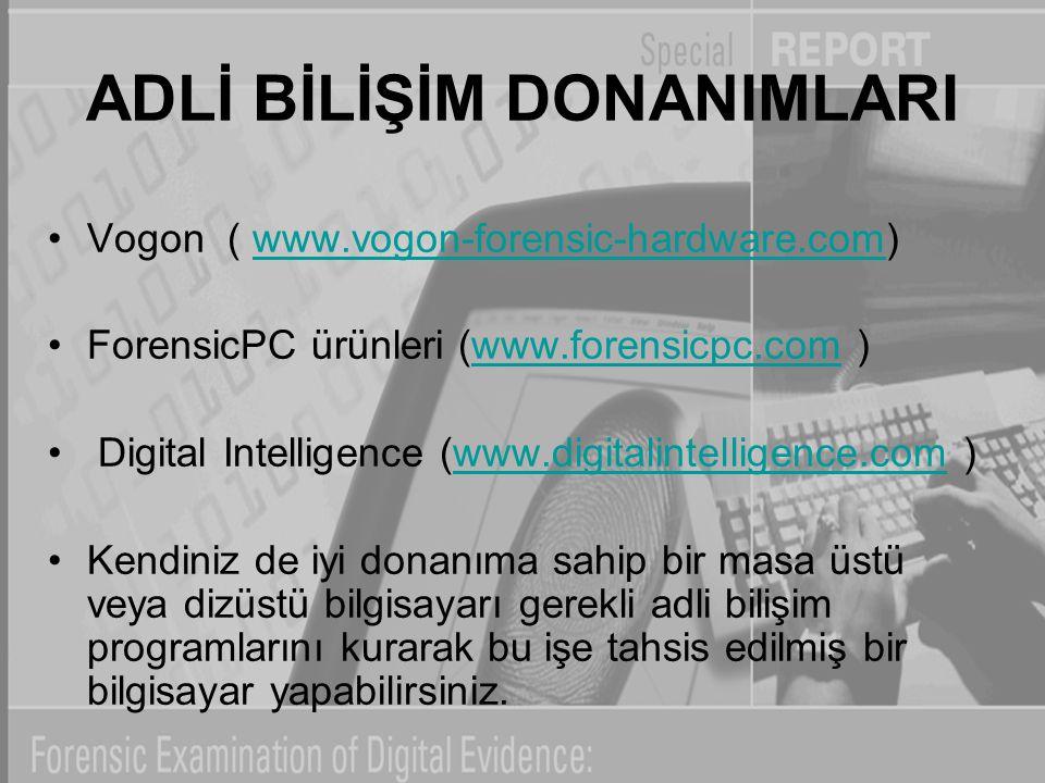 ADLİ BİLİŞİM DONANIMLARI Vogon ( www.vogon-forensic-hardware.com)www.vogon-forensic-hardware.com ForensicPC ürünleri (www.forensicpc.com )www.forensic