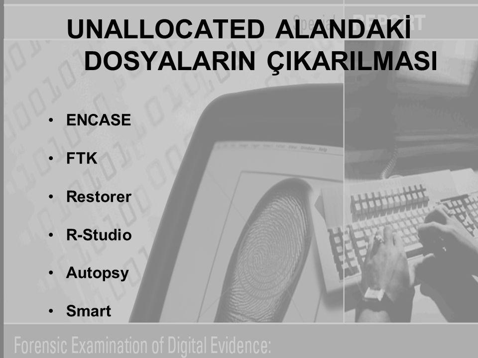 UNALLOCATED ALANDAKİ DOSYALARIN ÇIKARILMASI ENCASE FTK Restorer R-Studio Autopsy Smart