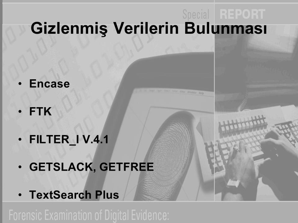 Gizlenmiş Verilerin Bulunması Encase FTK FILTER_I V.4.1 GETSLACK, GETFREE TextSearch Plus