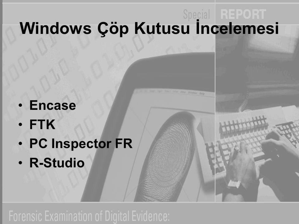 Windows Çöp Kutusu İncelemesi Encase FTK PC Inspector FR R-Studio