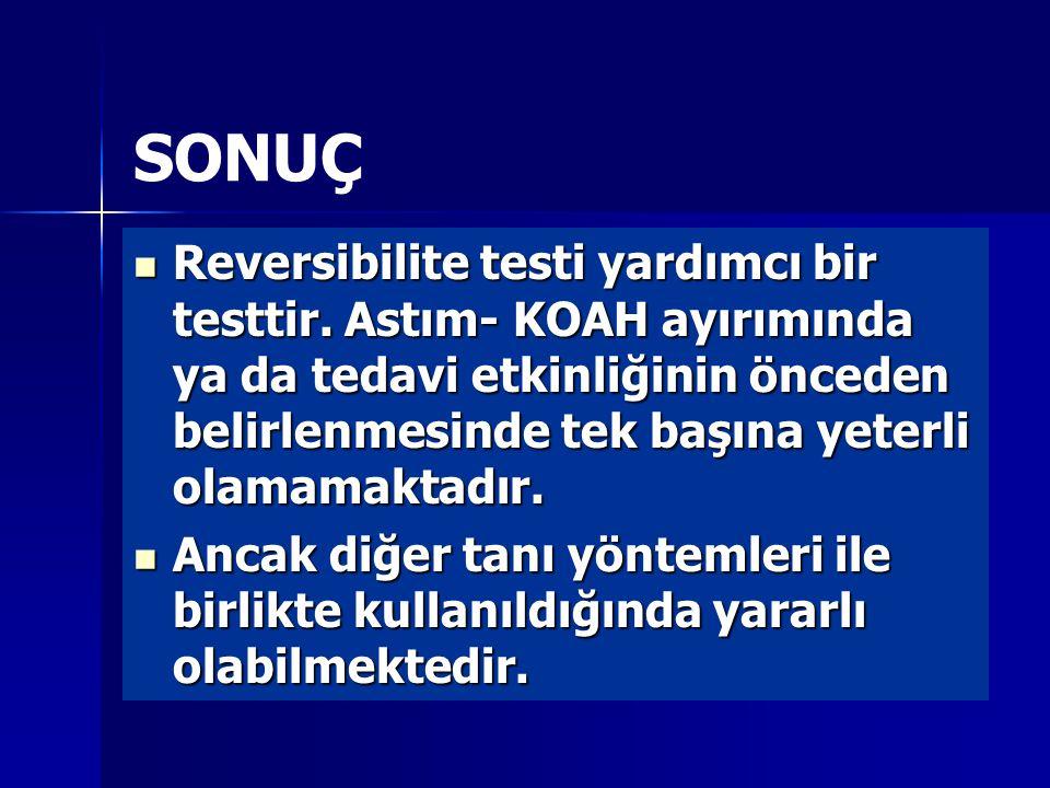SONUÇ Reversibilite testi yardımcı bir testtir.
