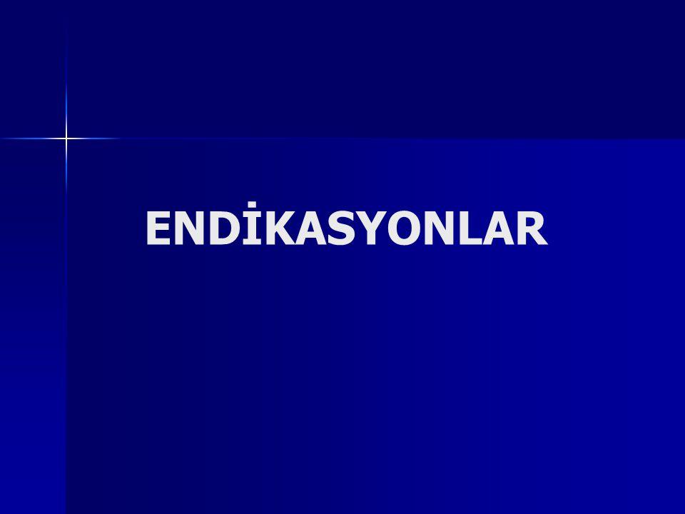 ENDİKASYONLAR