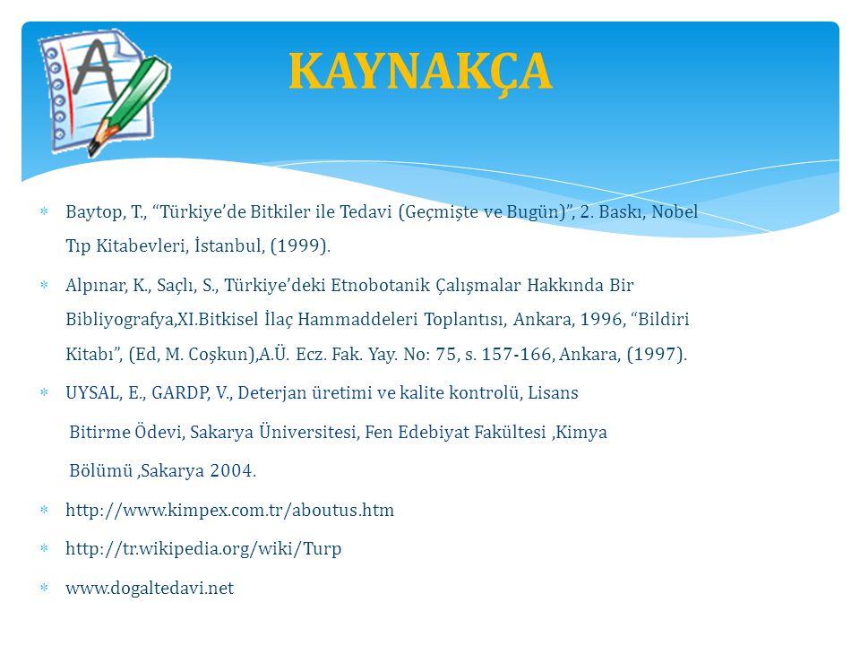 """ Baytop, T., """"Türkiye'de Bitkiler ile Tedavi (Geçmişte ve Bugün)"""", 2. Baskı, Nobel Tıp Kitabevleri, İstanbul, (1999).  Alpınar, K., Saçlı, S., Türki"""