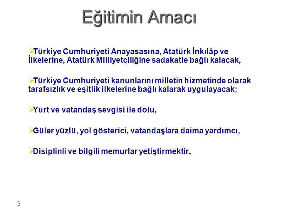 2   Türkiye Cumhuriyeti Anayasasına, Atatürk İnkılâp ve İlkelerine, Atatürk Milliyetçiliğine sadakatle bağlı kalacak,   Türkiye Cumhuriyeti kanunlarını milletin hizmetinde olarak tarafsızlık ve eşitlik ilkelerine bağlı kalarak uygulayacak;   Yurt ve vatandaş sevgisi ile dolu,   Güler yüzlü, yol gösterici, vatandaşlara daima yardımcı, .