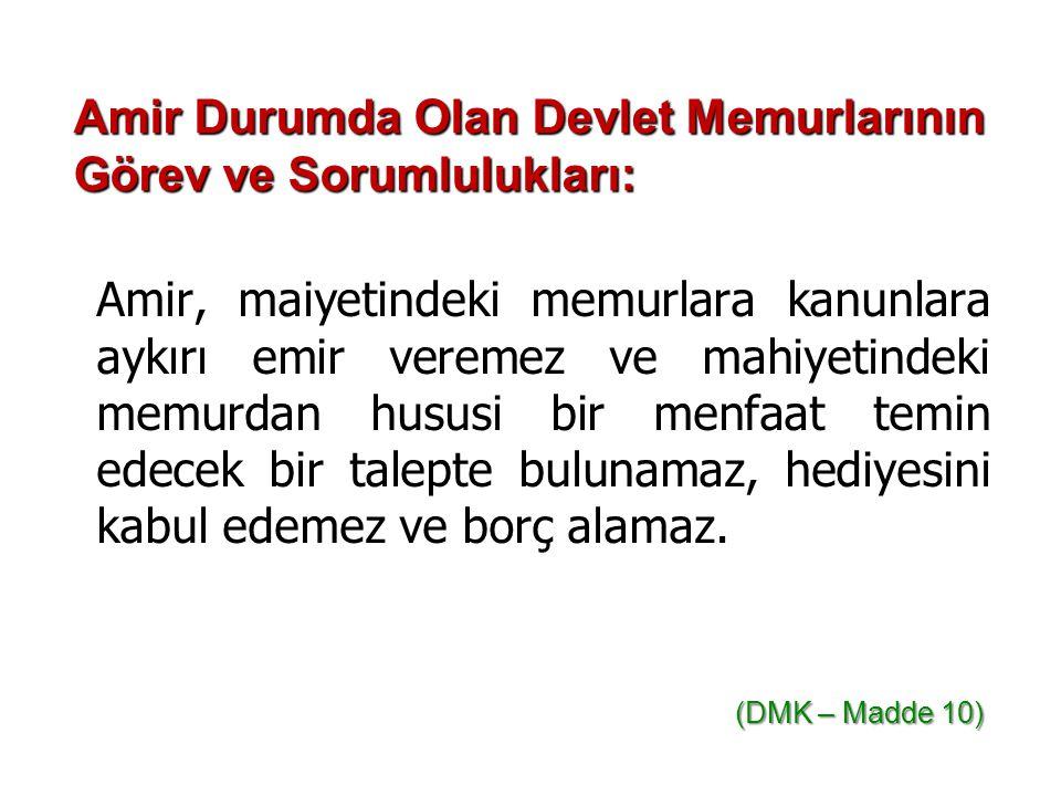 Amir Durumda Olan Devlet Memurlarının Görev ve Sorumlulukları: Amir, maiyetindeki memurlara kanunlara aykırı emir veremez ve mahiyetindeki memurdan hu