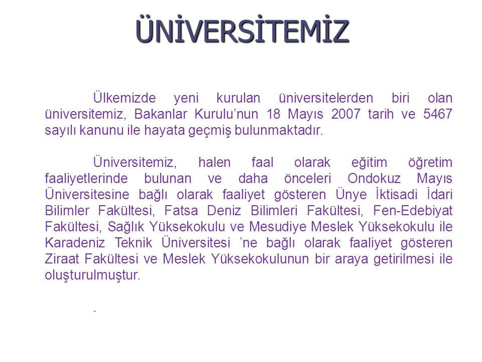 ÜNİVERSİTEMİZ Ülkemizde yeni kurulan üniversitelerden biri olan üniversitemiz, Bakanlar Kurulu'nun 18 Mayıs 2007 tarih ve 5467 sayılı kanunu ile hayata geçmiş bulunmaktadır.