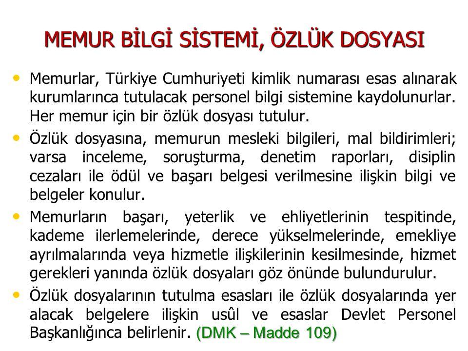 Memurlar, Türkiye Cumhuriyeti kimlik numarası esas alınarak kurumlarınca tutulacak personel bilgi sistemine kaydolunurlar. Her memur için bir özlük do