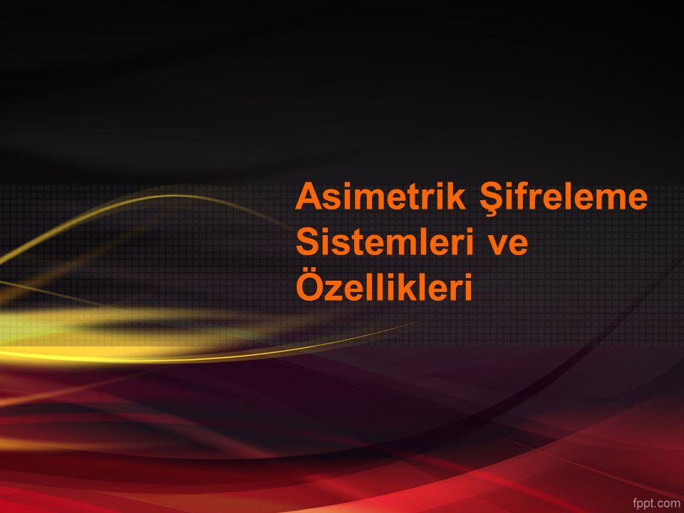 -Asimetrik Şifreleme- -Asimetrik şifreleme açık anahtarlı şifreleme olarak da bilinir.