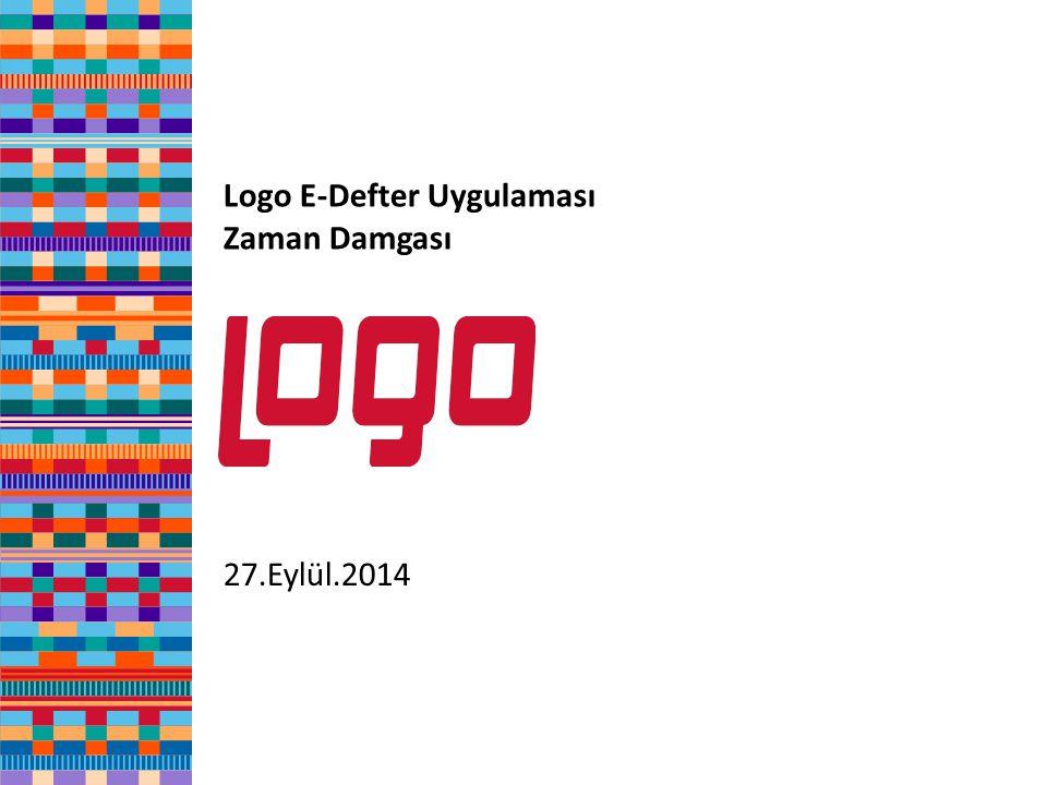 Logo E-Defter Uygulaması Zaman Damgası 27.Eylül.2014