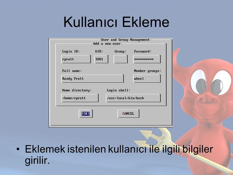 Kullanıcı Ekleme Eklemek istenilen kullanıcı ile ilgili bilgiler girilir.